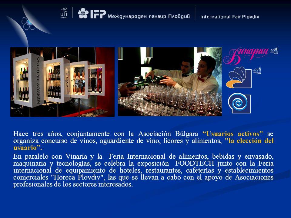 Hace tres años, conjuntamente con la Asociación Búlgara Usuarios activos se organiza concurso de vinos, aguardiente de vino, licores y alimentos, la elección del usuario .