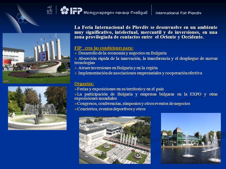 La Feria Internacional de Plovdiv se desenvuelve en un ambiente muy significativo, intelectual, mercantil y de inversiones, en una zona provilegiada de contactos entre el Oriente y Occidente.