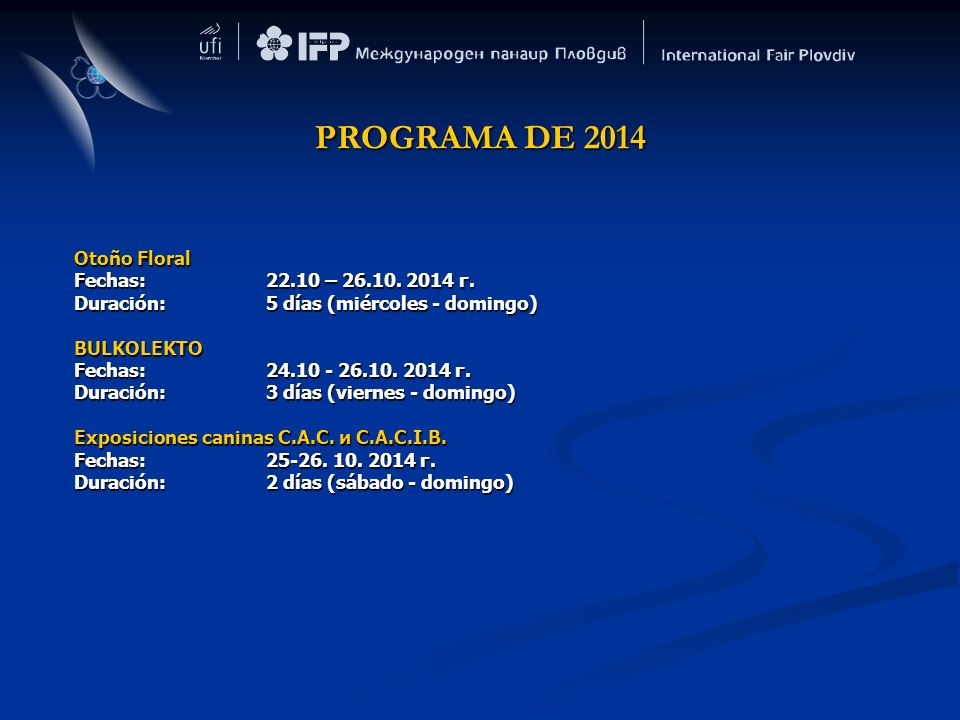PROGRAMA DE 2014 Otoño Floral Fechas: 22.10 – 26.10. 2014 г.