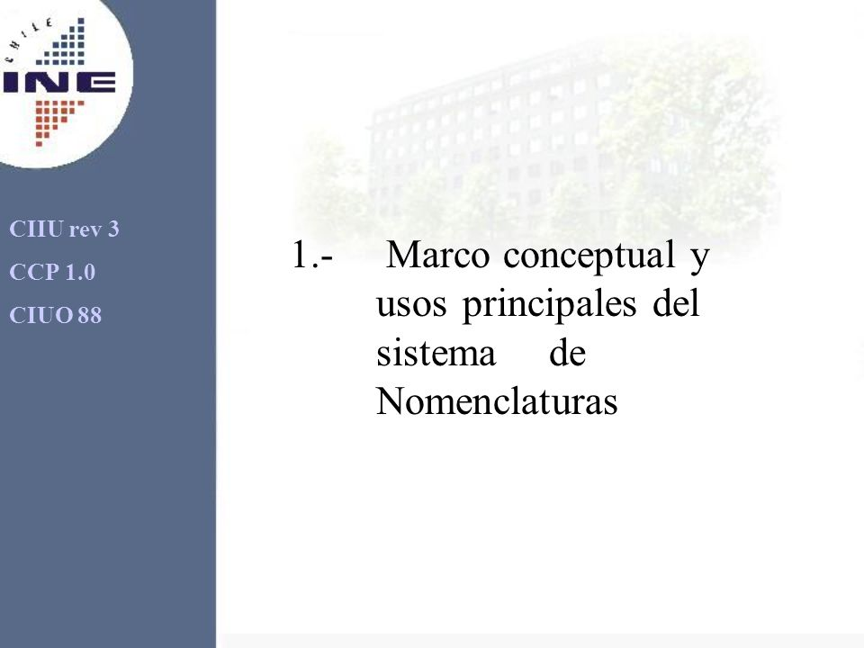 1.- Marco conceptual y usos principales del sistema de Nomenclaturas