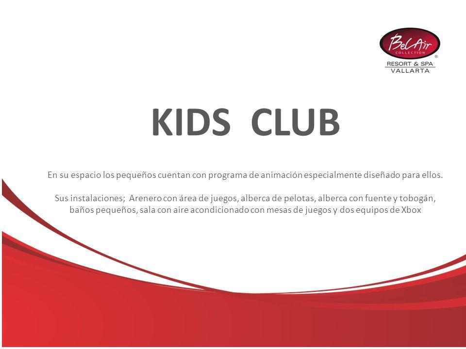 KIDS CLUB En su espacio los pequeños cuentan con programa de animación especialmente diseñado para ellos.