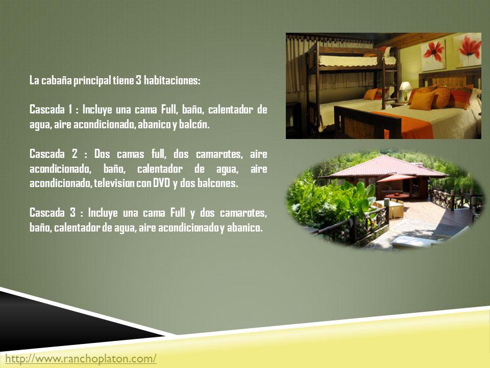 La cabaña principal tiene 3 habitaciones: