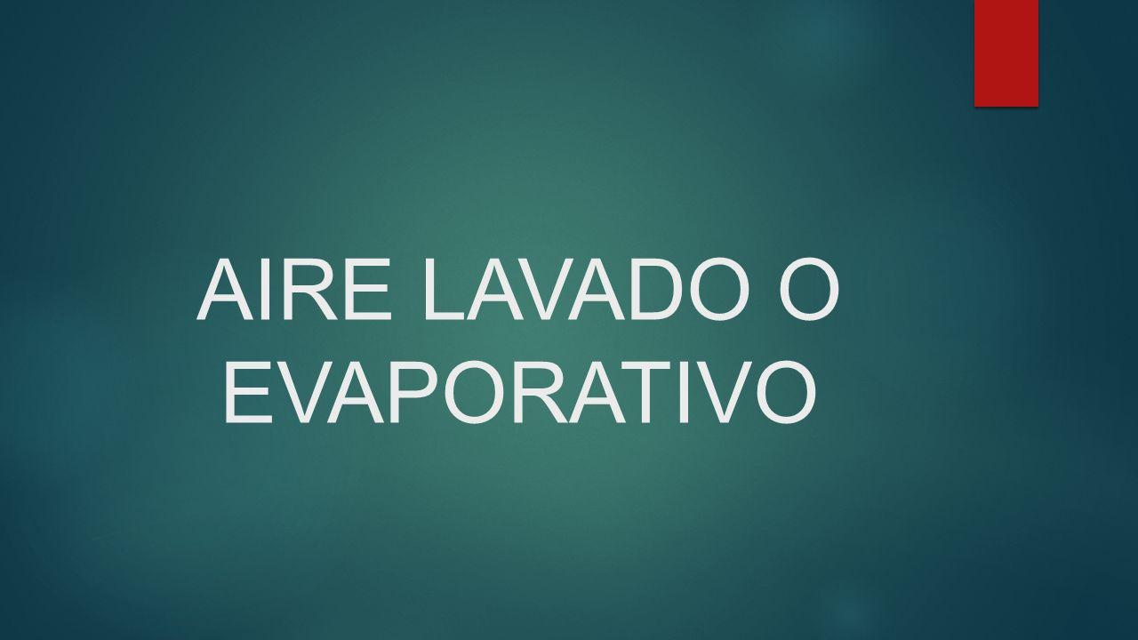 AIRE LAVADO O EVAPORATIVO