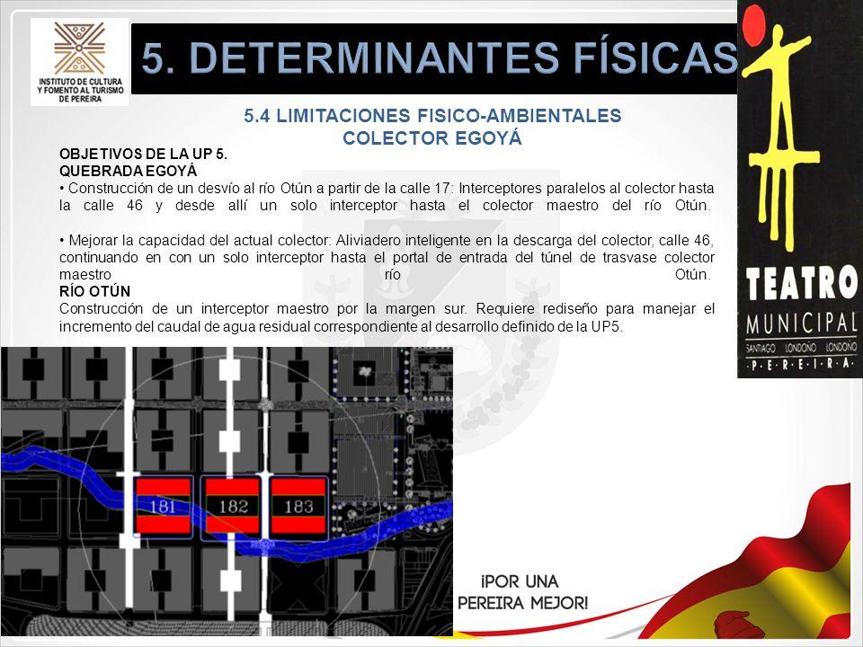 5. DETERMINANTES FÍSICAS 5.4 LIMITACIONES FISICO-AMBIENTALES