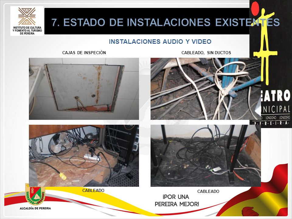 7. ESTADO DE INSTALACIONES EXISTENTES INSTALACIONES AUDIO Y VIDEO