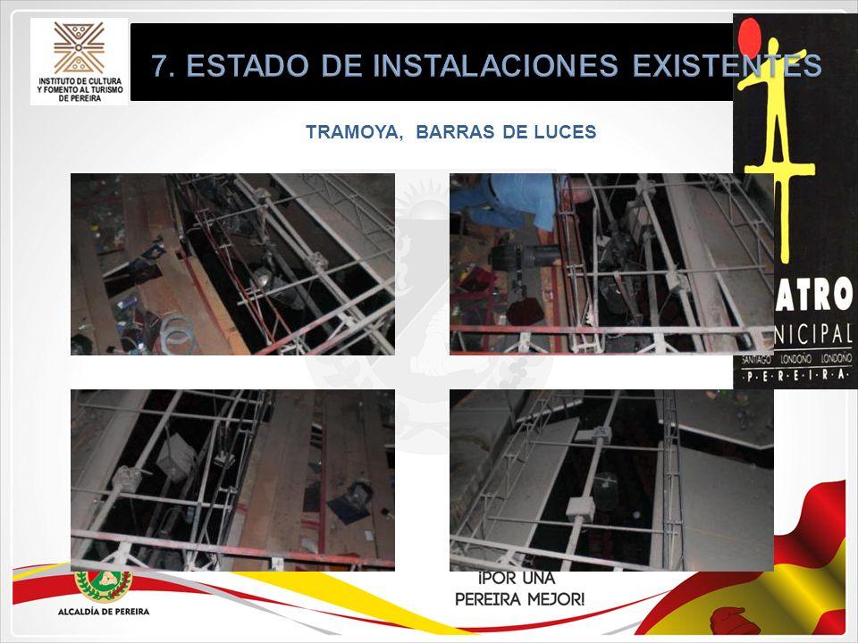 7. ESTADO DE INSTALACIONES EXISTENTES TRAMOYA, BARRAS DE LUCES