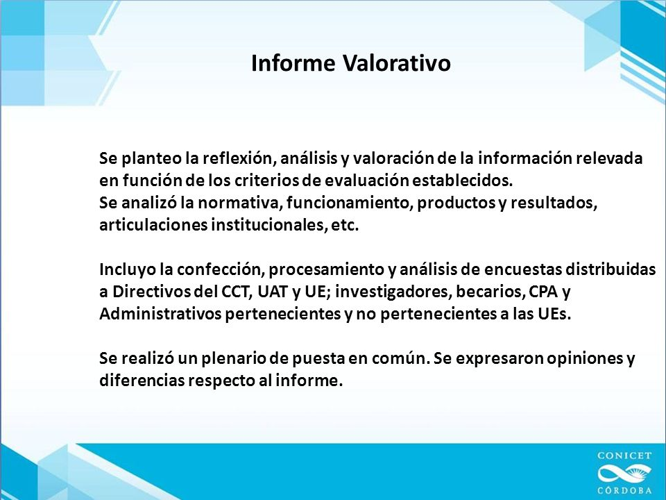Informe Valorativo Se planteo la reflexión, análisis y valoración de la información relevada.