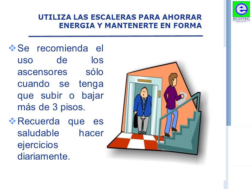 UTILIZA LAS ESCALERAS PARA AHORRAR ENERGIA Y MANTENERTE EN FORMA