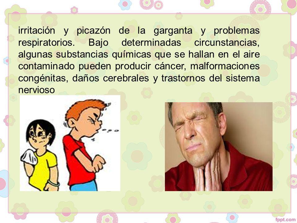 irritación y picazón de la garganta y problemas respiratorios