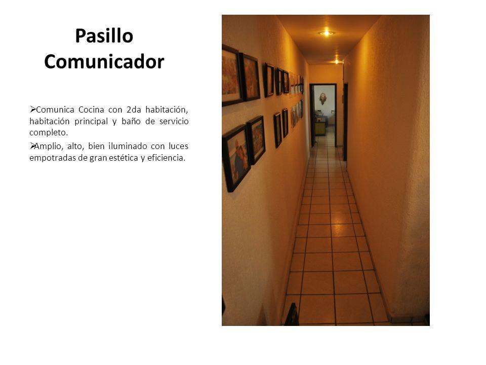 Pasillo Comunicador Comunica Cocina con 2da habitación, habitación principal y baño de servicio completo.