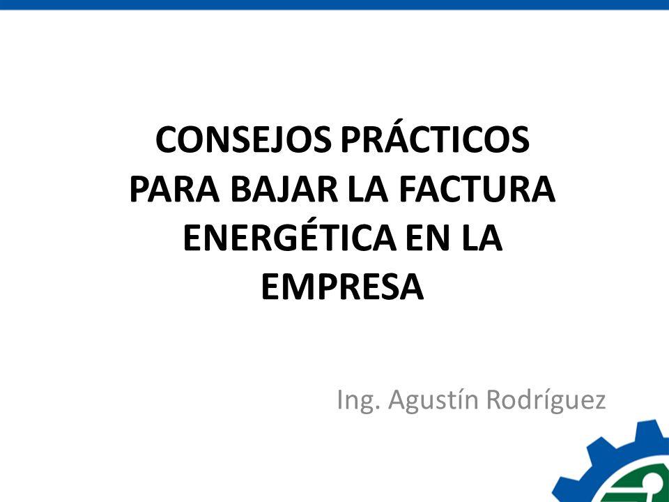 CONSEJOS PRÁCTICOS PARA BAJAR LA FACTURA ENERGÉTICA EN LA EMPRESA