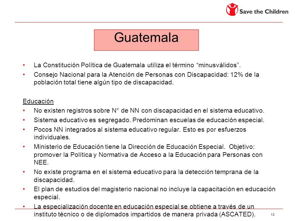 Guatemala La Constitución Política de Guatemala utiliza el término minusválidos .