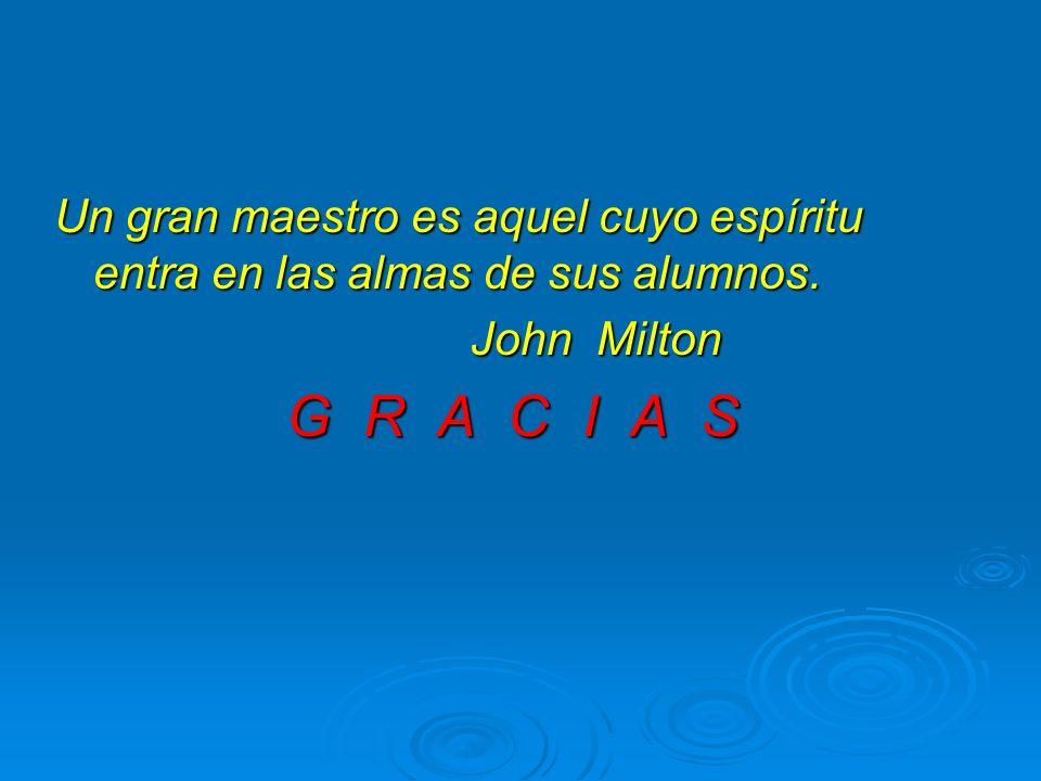 Un gran maestro es aquel cuyo espíritu entra en las almas de sus alumnos.