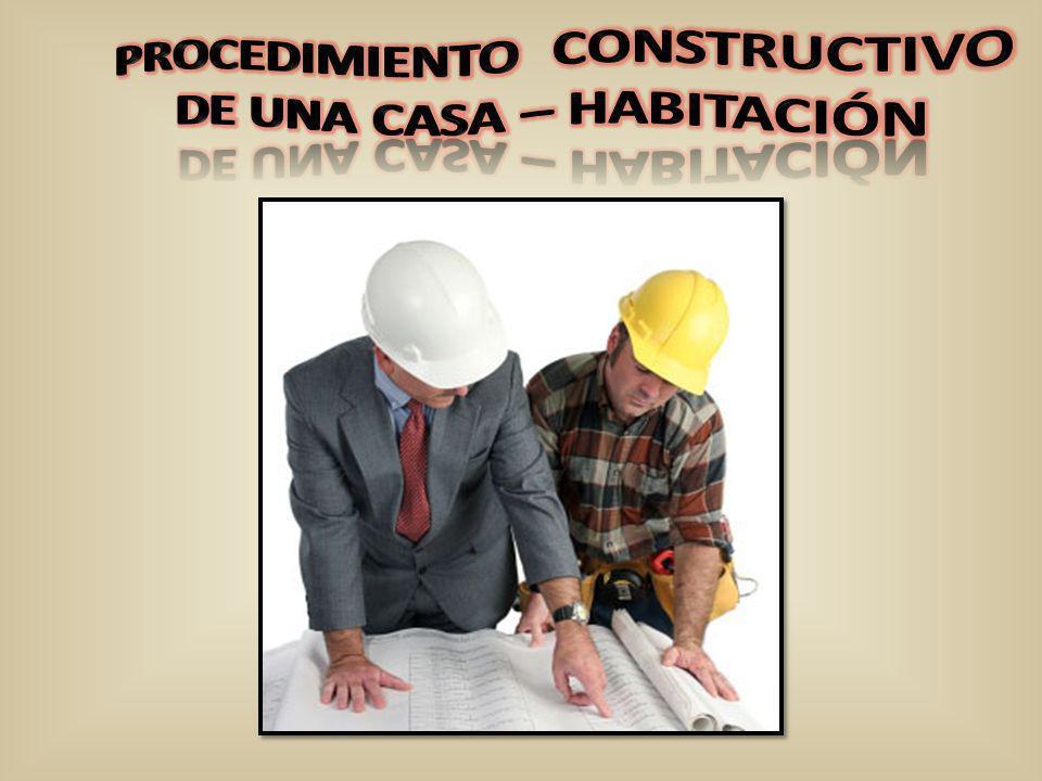 PROCEDIMIENTO CONSTRUCTIVO DE UNA CASA – HABITACIÓN