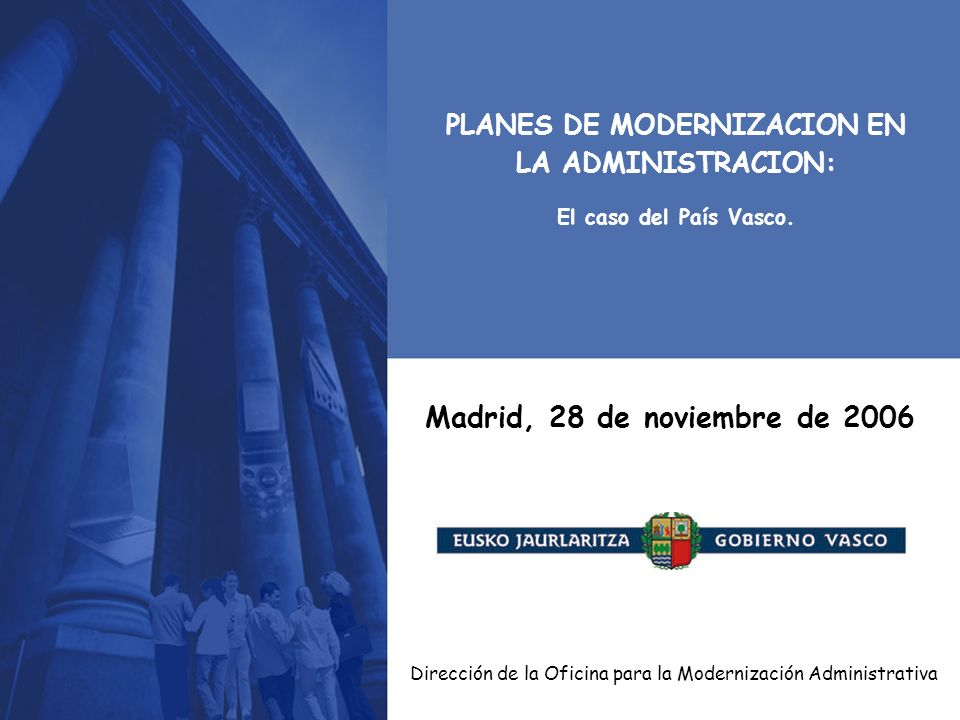 PLANES DE MODERNIZACION EN LA ADMINISTRACION: El caso del País Vasco.