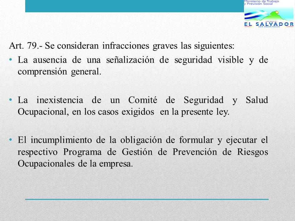 Art. 79.- Se consideran infracciones graves las siguientes: