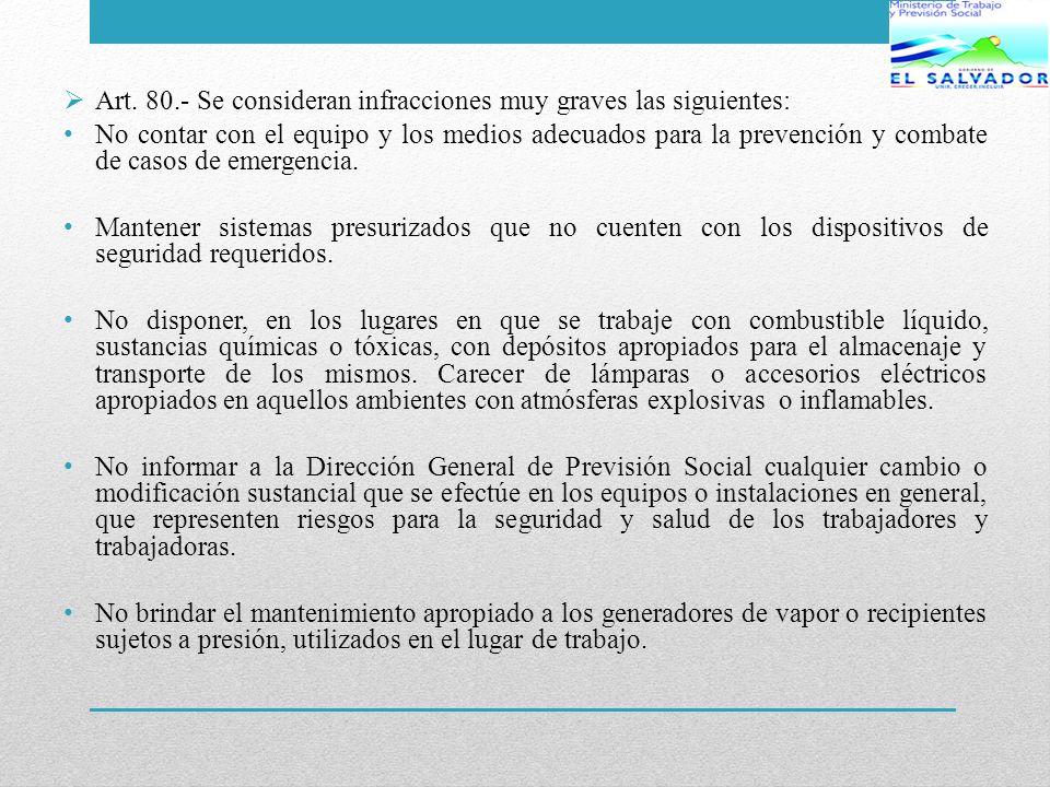 Art. 80.- Se consideran infracciones muy graves las siguientes: