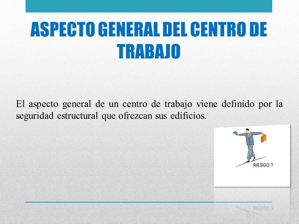 ASPECTO GENERAL DEL CENTRO DE TRABAJO