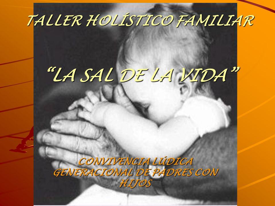 TALLER HOLÍSTICO FAMILIAR LA SAL DE LA VIDA