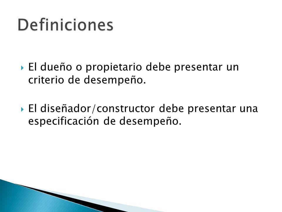 Definiciones El dueño o propietario debe presentar un criterio de desempeño.