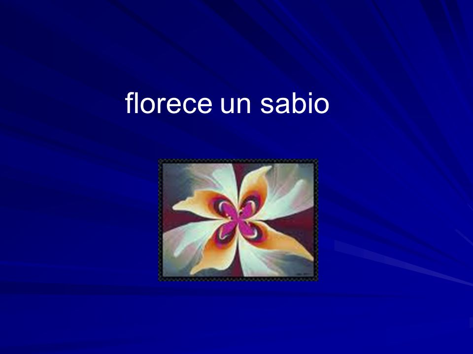 florece un sabio