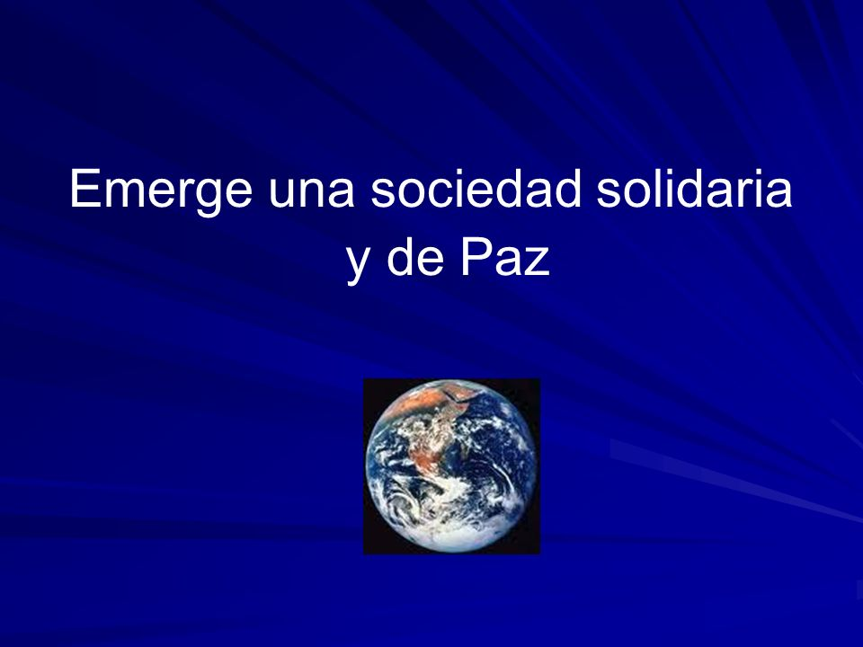 Emerge una sociedad solidaria y de Paz