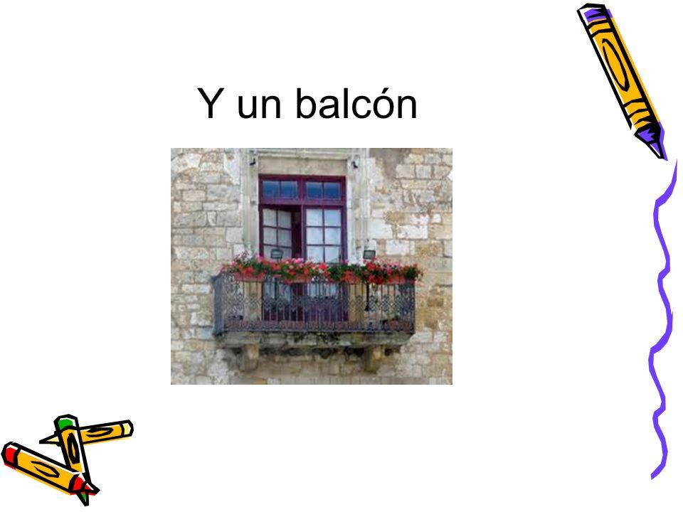 Y un balcón