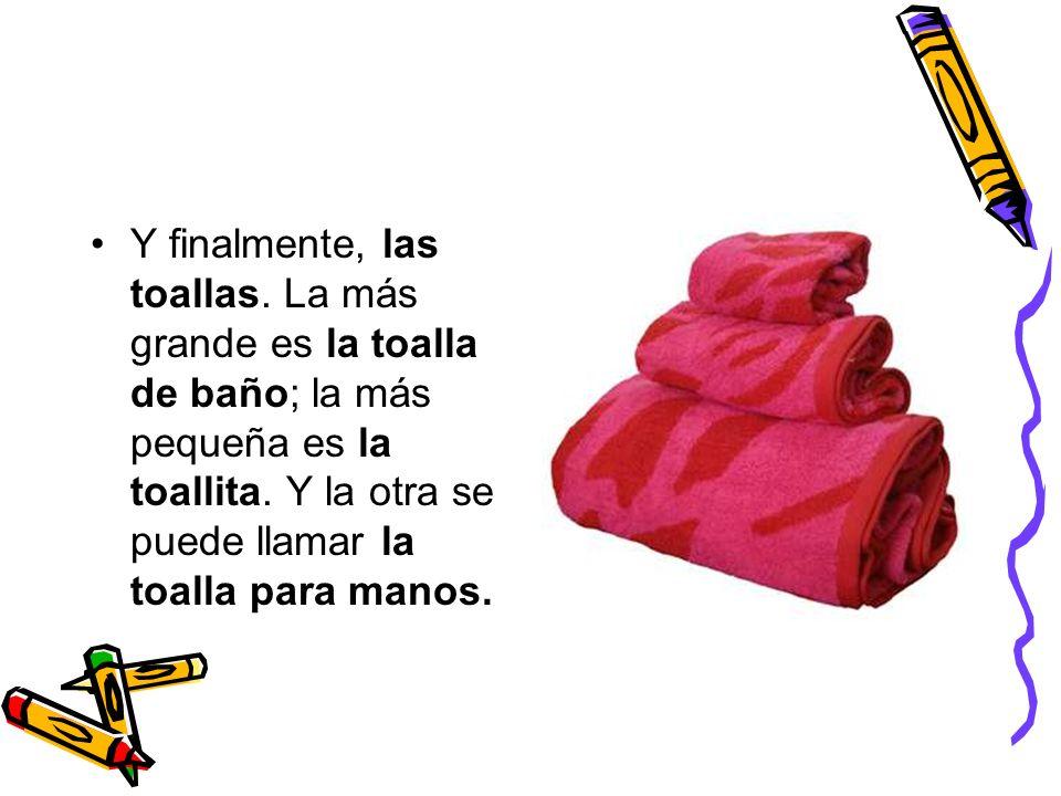 Y finalmente, las toallas