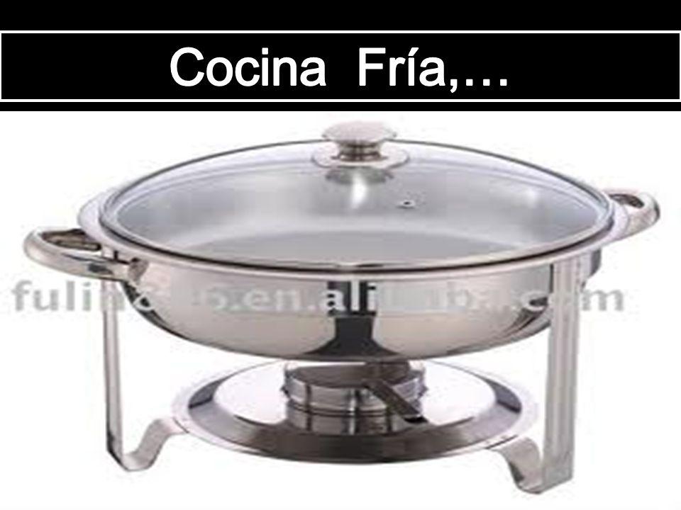 Cocina Fría,…