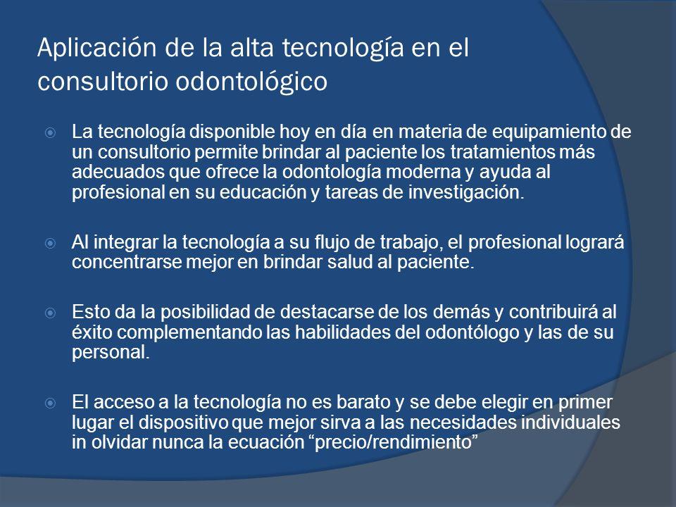 Aplicación de la alta tecnología en el consultorio odontológico