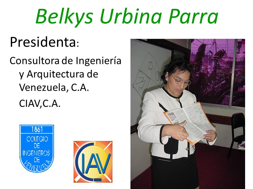 Belkys Urbina Parra Presidenta: