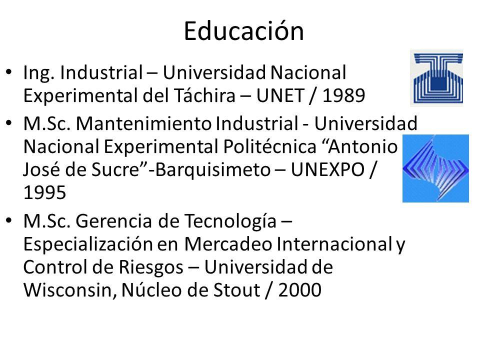 Educación Ing. Industrial – Universidad Nacional Experimental del Táchira – UNET / 1989.