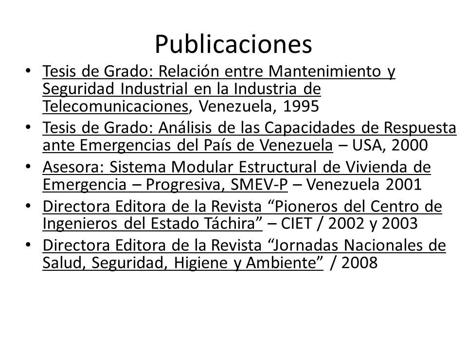 Publicaciones Tesis de Grado: Relación entre Mantenimiento y Seguridad Industrial en la Industria de Telecomunicaciones, Venezuela, 1995.