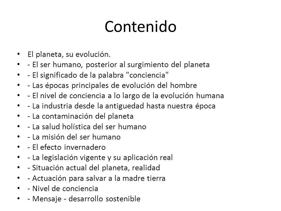 Contenido El planeta, su evolución.