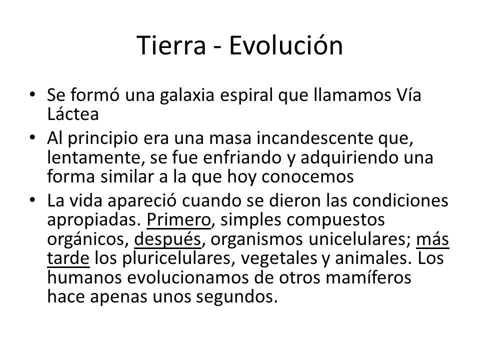 Tierra - Evolución Se formó una galaxia espiral que llamamos Vía Láctea.