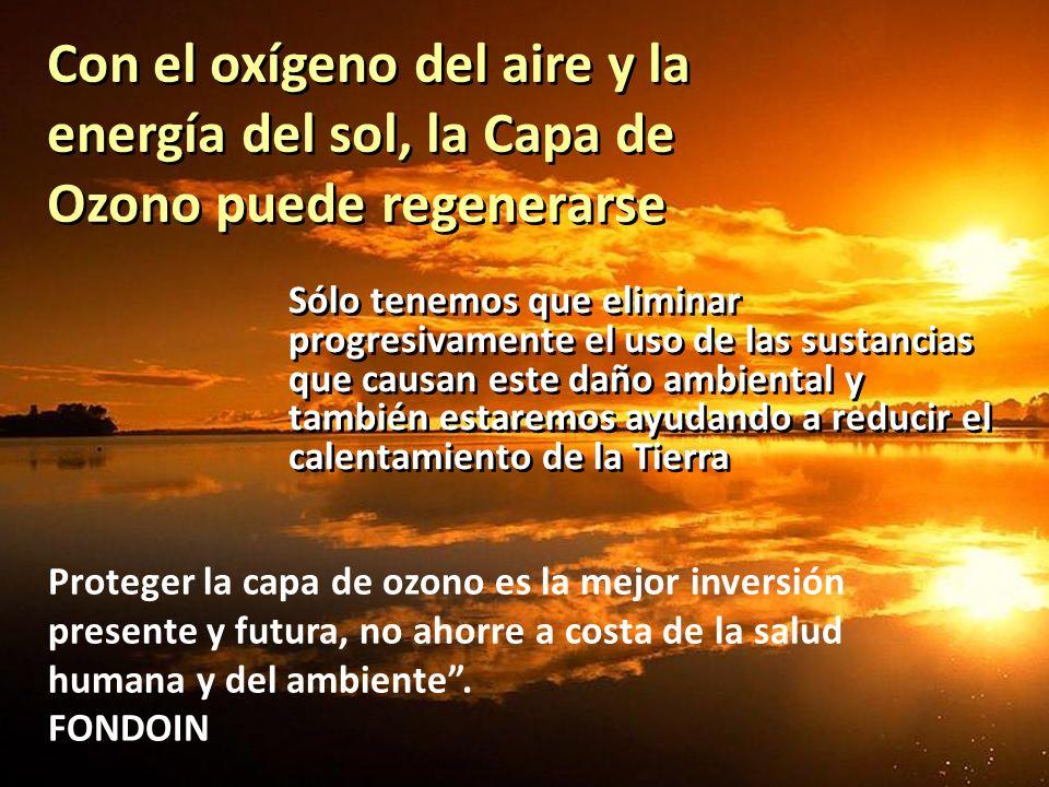 Con el oxígeno del aire y la energía del sol, la Capa de Ozono puede regenerarse