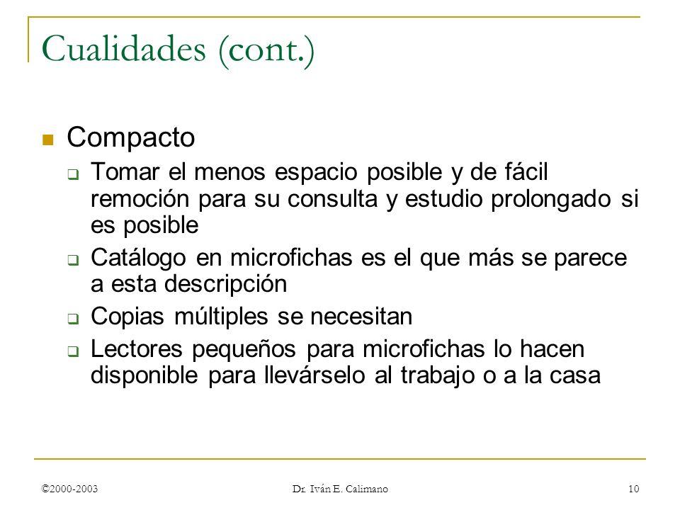 Cualidades (cont.) Compacto