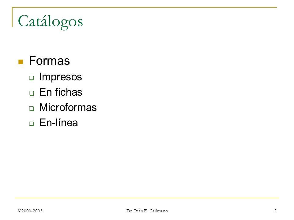 Catálogos Formas Impresos En fichas Microformas En-línea