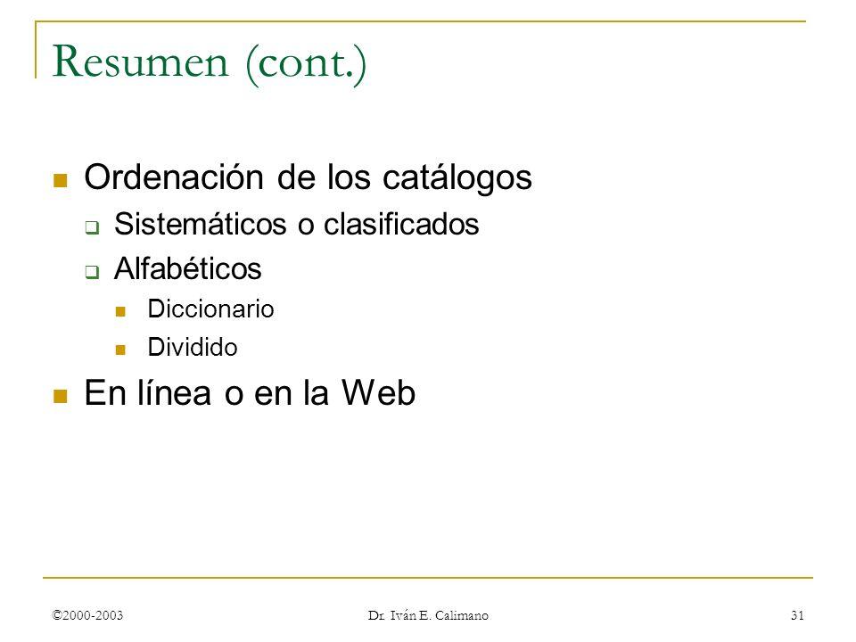 Resumen (cont.) Ordenación de los catálogos En línea o en la Web