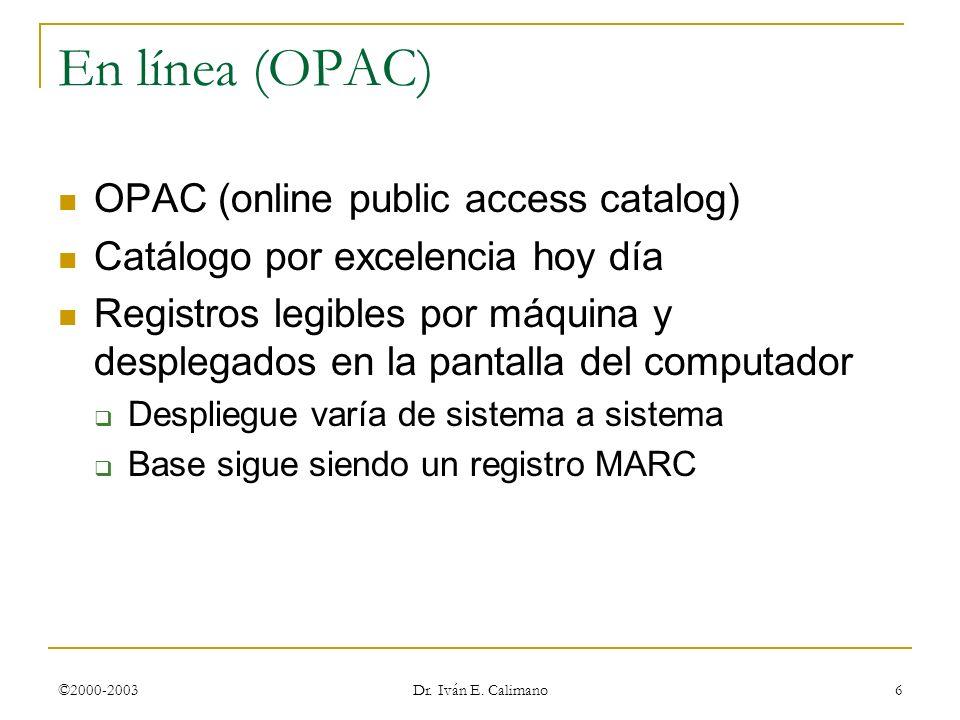 En línea (OPAC) OPAC (online public access catalog)