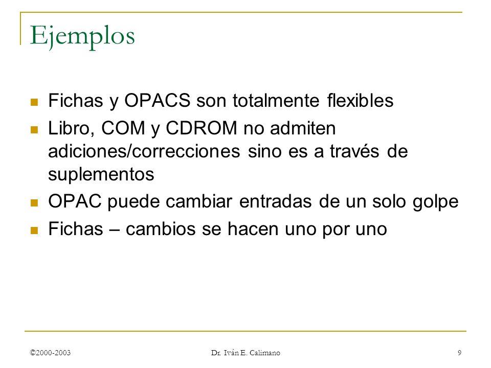 Ejemplos Fichas y OPACS son totalmente flexibles