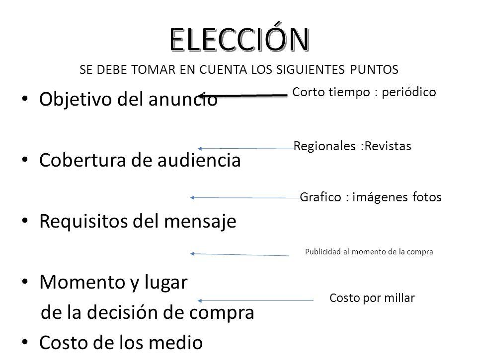 ELECCIÓN SE DEBE TOMAR EN CUENTA LOS SIGUIENTES PUNTOS