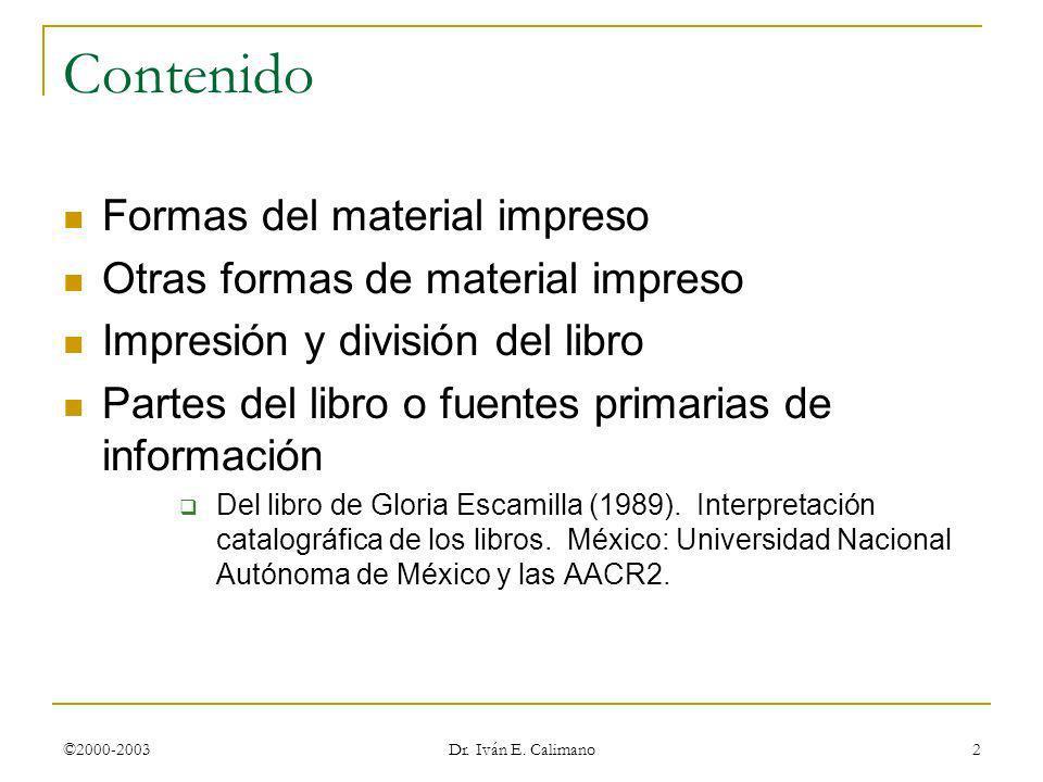 Contenido Formas del material impreso Otras formas de material impreso