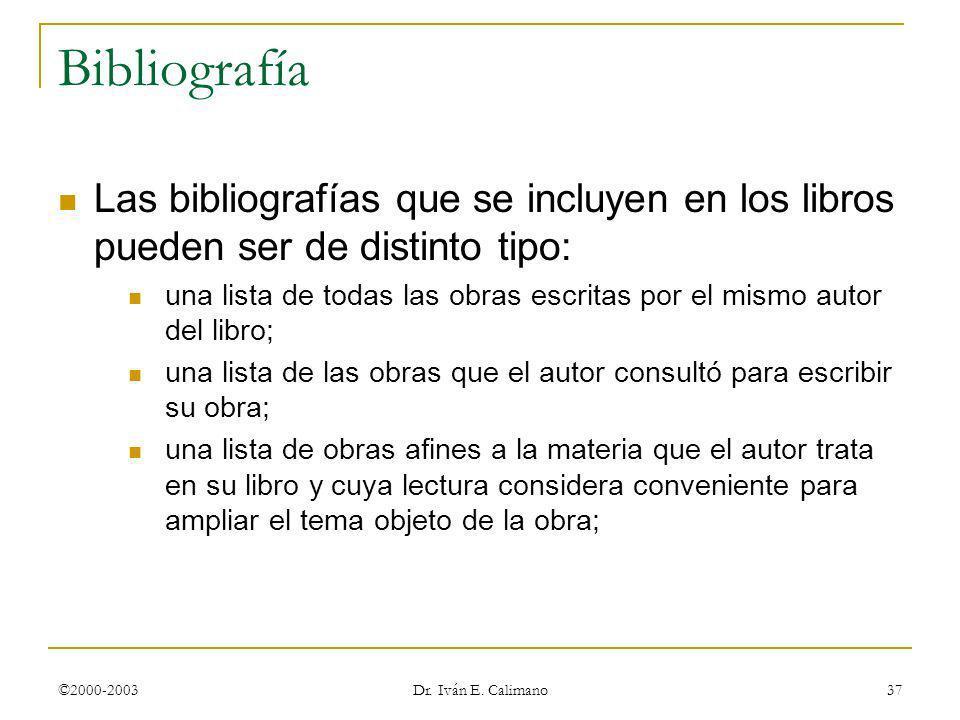© Dr. Iván E. Calimano 24 de marzo de 2017. Bibliografía. Las bibliografías que se incluyen en los libros pueden ser de distinto tipo: