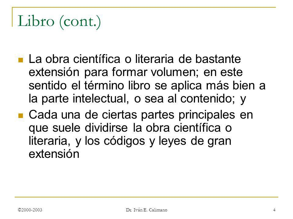 © Dr. Iván E. Calimano 24 de marzo de 2017. Libro (cont.)