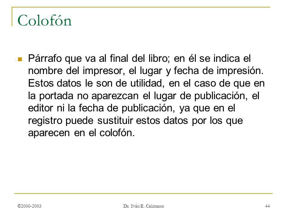 © Dr. Iván E. Calimano 24 de marzo de 2017. Colofón.