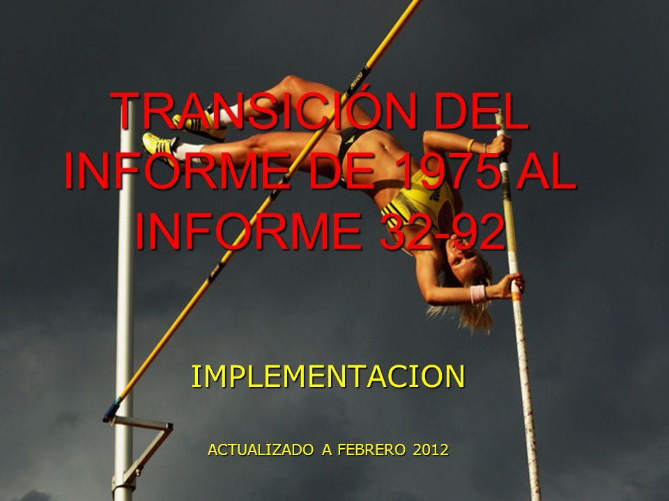 TRANSICIÓN DEL INFORME DE 1975 AL INFORME 32-92