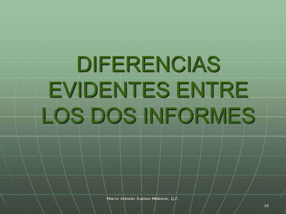 DIFERENCIAS EVIDENTES ENTRE LOS DOS INFORMES