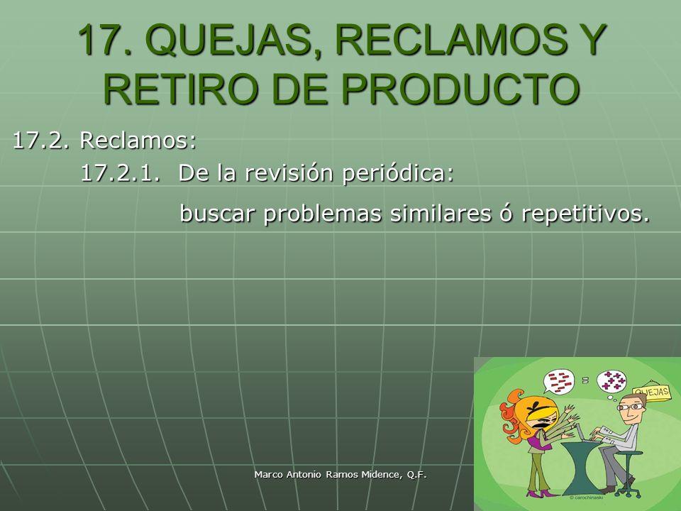 17. QUEJAS, RECLAMOS Y RETIRO DE PRODUCTO