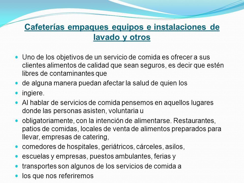 Cafeterías empaques equipos e instalaciones de lavado y otros